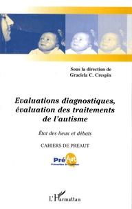 Graciela Cullere-Crespin et Bruno Allione - Cahiers de PREAUT N° 5 : Evaluations diagnostiques, évaluation des traitements de l'autisme - Etat des lieux et débats.