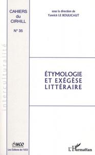 Yannick Le Boulicaut - Cahiers du Cirhill N° 35 : Etymologie et exégèse littéraire.