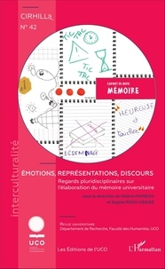 Hélène Favreau et Sophie Roch-Veiras - Cahiers du Cirhill N° 42 : Emotions, représentations, discours - Regards pluridisciplinaires sur l'élaboration du mémoire universitaire.