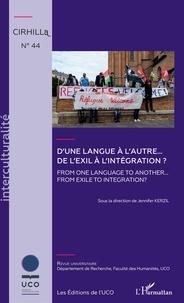 Jennifer Kerzil et Daniel Lévêque - Cahiers du CIRHILLa N° 44 : D'une langue à l'autre... De l'exil à l'intégration ?.