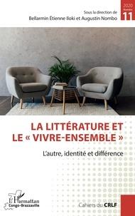 """Bellarmin Etienne Iloki et Augustin Nombo - Cahiers du CRLF N° 11/2020 : La littérature et le """"vivre-ensemble"""" - L'autre, identité et différence."""