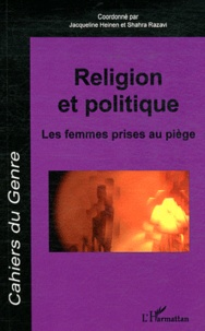 Jacqueline Heinen et Shahra Razavi - Cahiers du genre Hors-série 2012 : Religion et politique - Les femmes prises au piège.