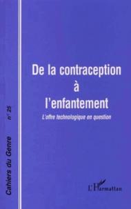 Françoise Laborie et  Collectif - Cahiers du genre N° 25 : De la contraception à l'enfantement - L'offre technologique en question.