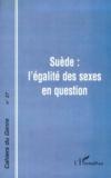Elisabeth Elgan et Jacqueline Heinen - Cahiers du genre N° 27, 1999 : Suède, l'égalité des sexes en question.