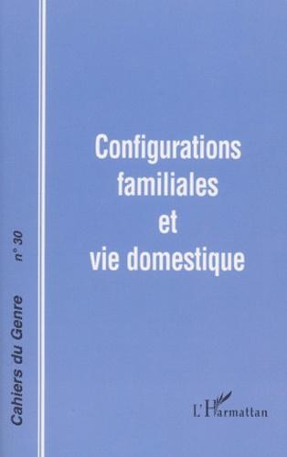 Jacqueline Heinen et  Collectif - Cahiers du genre N° 30, 2001 : Configurations familiales et vie domestique.