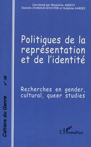 Danielle Chabaud-Rychter et Madeleine Akrich - Cahiers du genre N° 38, 2005 : Politiques de la représentation et de l'identité - Recherches en Gender, Cultural, Queer Studies.