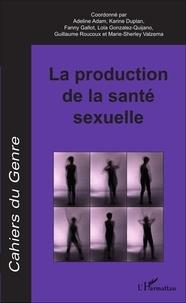 Adeline Adam et Karine Duplan - Cahiers du genre N° 60/2016 : La production de la santé sexuelle.