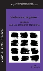 Pauline Delage et Marylène Lieber - Cahiers du genre N° 66/2019 : Violences de genre - Retours sur un problème féministe.