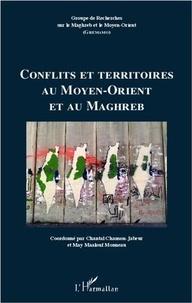 Chantal Chanson-Jabeur et May Maalouf Monneau - Cahiers du GREMAMO N° 21 : Conflits et territoires au Moyen-Orient et au Maghreb.