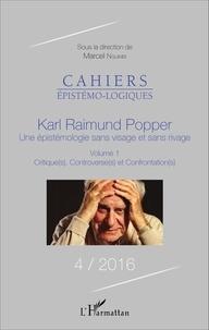 Marcel Nguimbi - Cahiers épistémo-logiques N° 4/2016 : Karl Raimund Popper, une épistémologie sans visage et sans rivage - Volume 1, Critique(s), Controverse(s) et Confrontation(s).