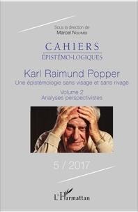 Marcel Nguimbi - Cahiers épistémo-logiques N° 5/2017 : Karl Raimund Popper, une épistémologie sans visage et sans rivage - Volume 2, Analyses perspectivistes.