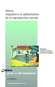 Christine Verschuur et Christine Catarino - Cahiers genre et développement N° 9/2013 : Genre, migrations et globalisation de la reproduction sociale.