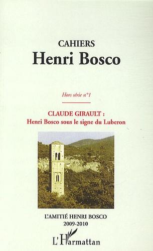 Claude Girault - Cahiers Henri Bosco Hors série N° 1 : Henri Bosco sous le signe du Luberon.