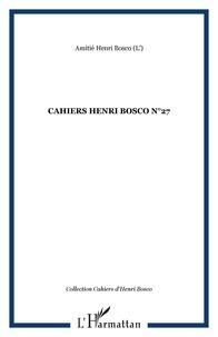 Christian Morzewski - Cahiers Henri Bosco N° 27 : .