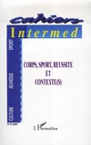 Guy Missoum - Cahiers Intermed N° 9-2007 : Corps, sport, réussite et contexte(s).