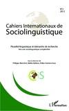 Philippe Blanchet et Attika-Yasmine Kara - Cahiers Internationaux de Sociolinguistique N° 2/2012 : Pluralité linguistique et démarche de recherche - Vers une sociolinguistique complexifiée.