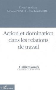 Nicolas Postel - Cahiers lillois d'économie et de sociologie N° 45 : Action et domination dans les relations de travail.