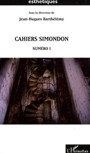 Jean-Hugues Barthélémy - Cahiers Simondon N° 1 : .
