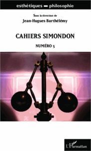 Jean-Hugues Barthélémy - Cahiers Simondon N° 5 : .