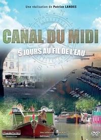 Patrice Landes - Canal du midi,  5 jours au fil de l'eau. 1 DVD