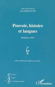 Jean-Michel Eloy - Carnets d'Atelier de Sociolinguistique N° 2/2008 : Pouvoir, histoire et langues.