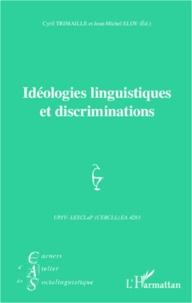 Jean-Michel Eloy et Cyril Trimaille - Carnets d'Atelier de Sociolinguistique N° 6/2012 : Idéologies linguistiques et discriminations.