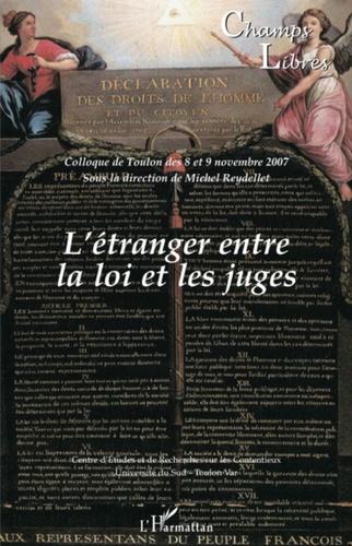 Michel Reydellet - Champs Libres N° 7 : L'étranger entre la loi et les juges.