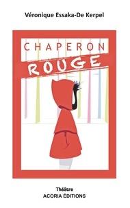 Kerpel véronique Essaka-de - Chaperon rouge - Théâtre jeune public.