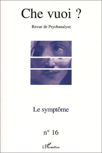 L'Harmattan - Che vuoi ? N° 16, 2001 : Le symptôme.