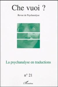 Danièle Levy et Serge Reznik - Che vuoi ? N° 21/2004 : La psychanalyse en traductions.