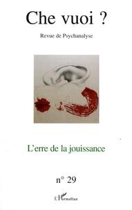 Serge Reznik et Josette Zoueïn - Che vuoi ? N°29, 2008 : L'erre de la jouissance.