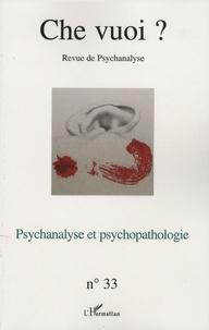 Serge Reznik - Che vuoi ? N° 33, 2010 : Psychanalyse et psychopathologie.