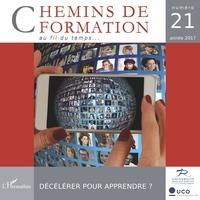 Nathanaël Wallenhorst et Jean-Yves Robin - Chemins de formation N° 21/2017 : Décélérer pour apprendre ?.