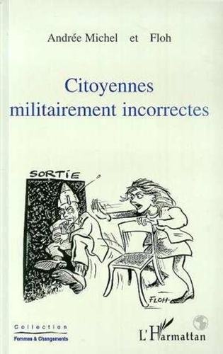L'Harmattan - Citoyennes militairement incorrectes.