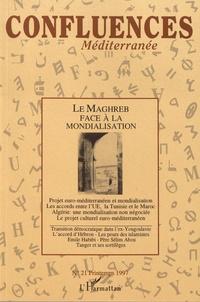 Jean-Paul Chagnollaud et Bernard Ravenel - Confluences Méditerranée N° 21, printemps 199 : Le Maghreb face à la mondialisation.