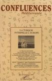 Christophe Chiclet et Jean-Christophe Ploquin - Confluences Méditerranée N° 23, automne 1997 : La Turquie interpelle l'Europe.