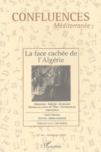 Olfa Lamloum et Bernard Ravenel - Confluences Méditerranée N° 45, Printemps 200 : La face cachée de l'Algérie.
