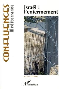 Jean-Paul Chagnollaud et Olfa Lamloum - Confluences Méditerranée N° 54, Eté 2005 : Israël : l'enfermement.