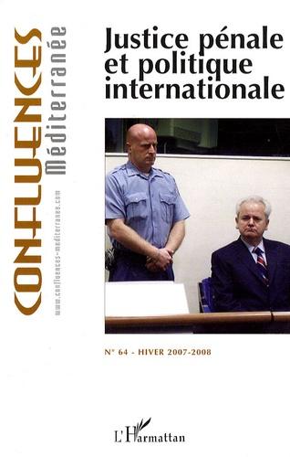 Jean-Paul Chagnollaud - Confluences Méditerranée N° 64, Hiver 2007-20 : Justice pénale et politique internationale.