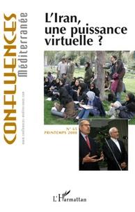 Jean-Paul Chagnollaud et Bernard Hourcade - Confluences Méditerranée N° 65, printemps 200 : L'Iran, une puissance virtuelle ?.