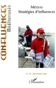 Jean-Paul Chagnollaud et Barah Mikaïl - Confluences Méditerranée N° 69, Printemps 200 : Medias :  stratégies d'influences.