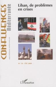 Jean-Paul Chagnollaud - Confluences Méditerranée N° 70, Eté 2009 : Liban, de problèmes en crises.