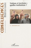 Robert Bistolfi - Confluences Méditerranée N° 73, Printemps 201 : Nation et territoire : quelles institutions ?.