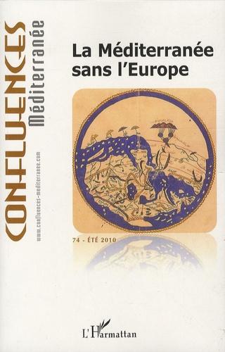 Pierre Blanc - Confluences Méditerranée N° 74, Eté 2010 : La Méditerranée sans l'Europe.