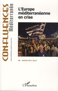 Pierre Blanc - Confluences Méditerranée N° 80, Hiver 2011-20 : L'Europe méditerranéenne en crise.