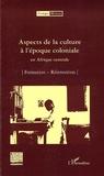 Marc Quaghebeur et Bibiane Tshibola Kalengayi - Congo-Meuse N° 6 : Aspects de la culture à l'époque coloniale en Afrique centrale - Formation ; Réinvention.