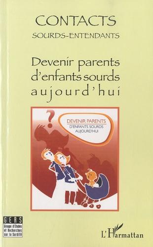 Annette Gorouben et Daniel Abbou - Contacts Sourds-Entendants N° 5 Janvier 2010 : Devenir parents d'enfants sourds aujourd'hui.