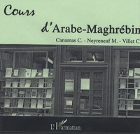 Christine Canamas et Michel Neyreneuf - Cours d'arabe maghrébin - 4 CD audio.