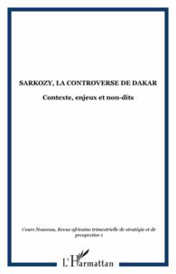 Malick Ndiaye - Cours nouveau N° 1-2, mai-octobre : Sarkozy, la controverse de Dakar - Contexte, enjeux et non-dits.