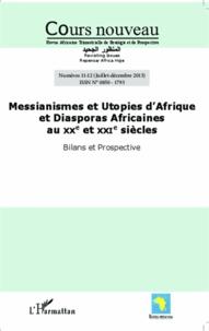 Malick Ndiaye - Cours nouveau N°11-12 : Messianismes et utopies d'Afrique et diasporas africaines au XXe et XXIe siècles - Bilans et prospectives.